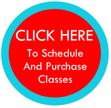 Click Here to Schedule and Purchase Classes!